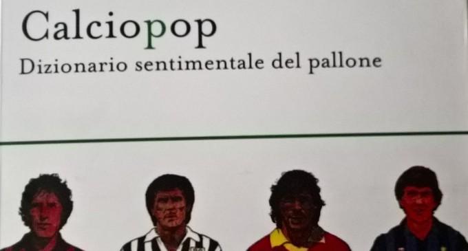 Calciopop, viaggio sentimentale attraverso il football
